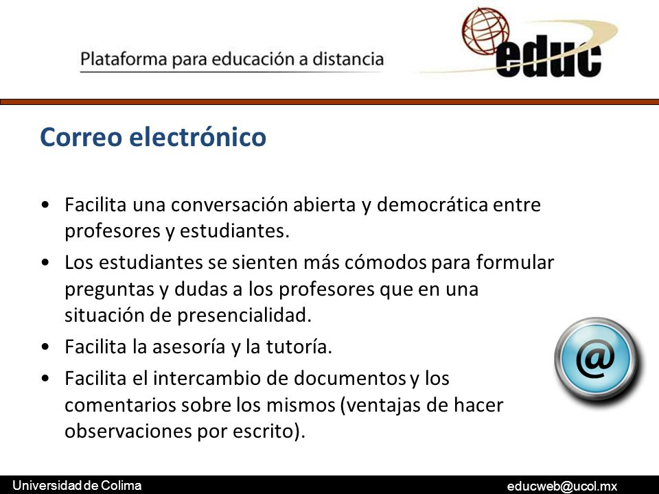 Correo electrónico Facilita una conversación abierta y democrática entre profesores y estudiantes.