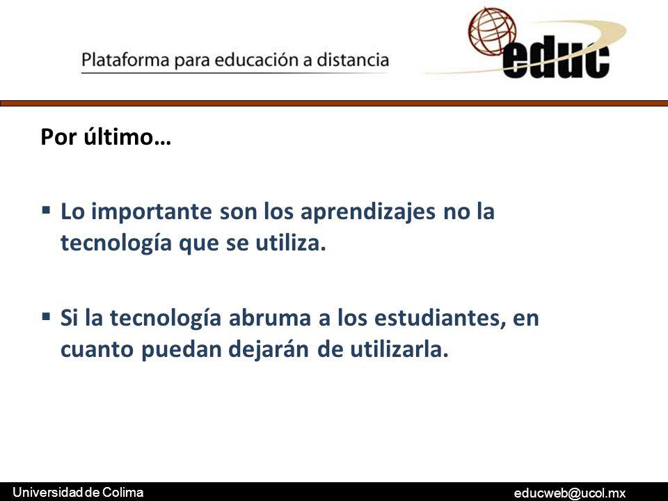 Por último… Lo importante son los aprendizajes no la tecnología que se utiliza.