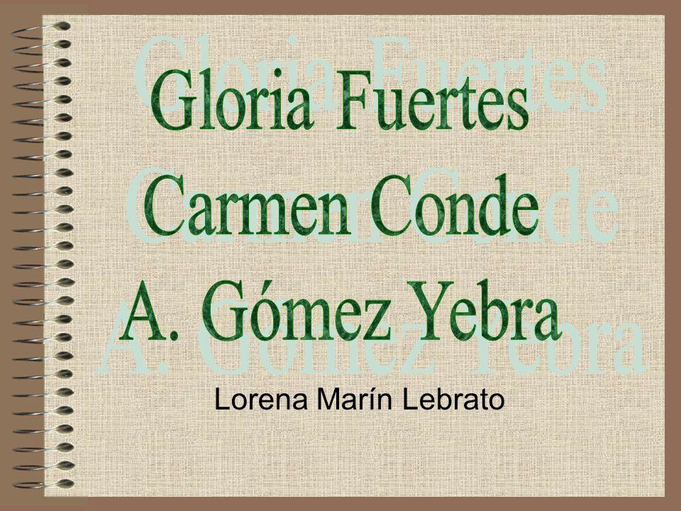 Gloria Fuertes Carmen Conde A. Gómez Yebra Lorena Marín Lebrato