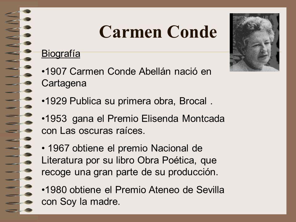 Carmen Conde Biografía 1907 Carmen Conde Abellán nació en Cartagena