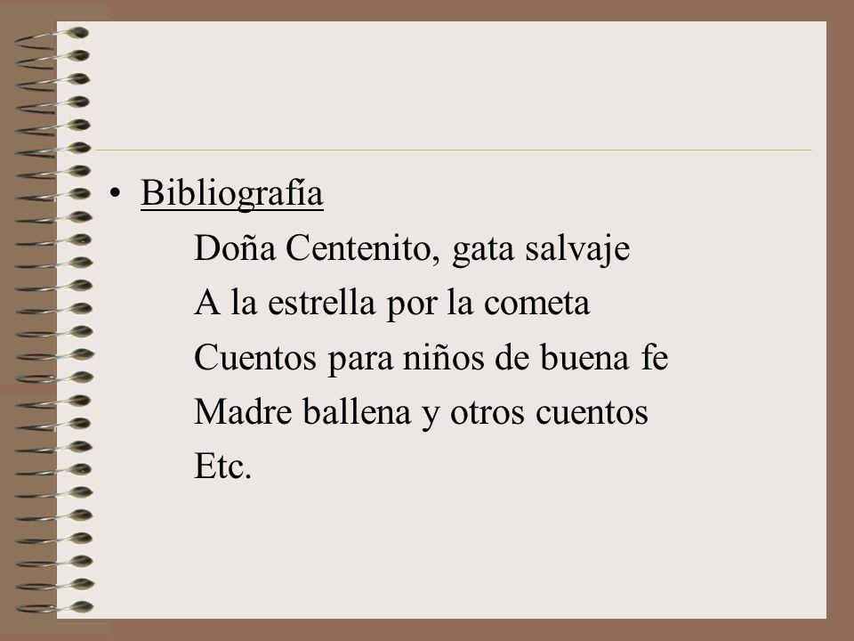 Bibliografía Doña Centenito, gata salvaje. A la estrella por la cometa. Cuentos para niños de buena fe.