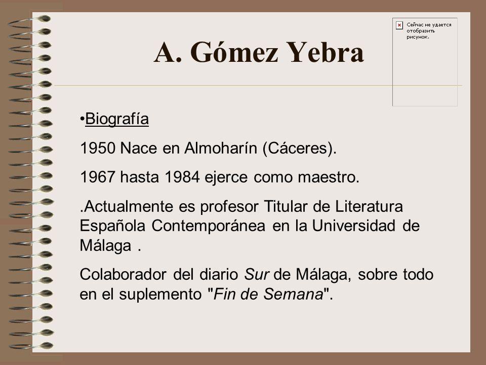 A. Gómez Yebra Biografía 1950 Nace en Almoharín (Cáceres).