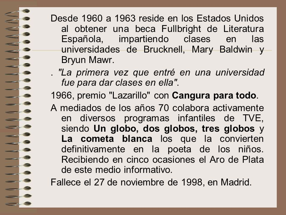 Desde 1960 a 1963 reside en los Estados Unidos al obtener una beca Fullbright de Literatura Española, impartiendo clases en las universidades de Brucknell, Mary Baldwin y Bryun Mawr.