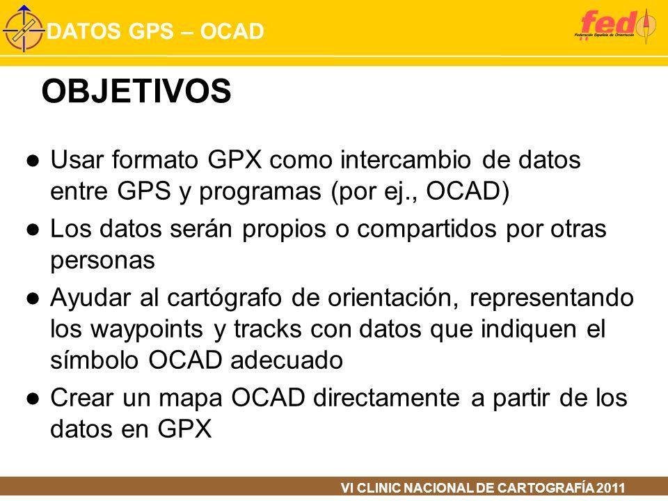 OBJETIVOSUsar formato GPX como intercambio de datos entre GPS y programas (por ej., OCAD) Los datos serán propios o compartidos por otras personas.