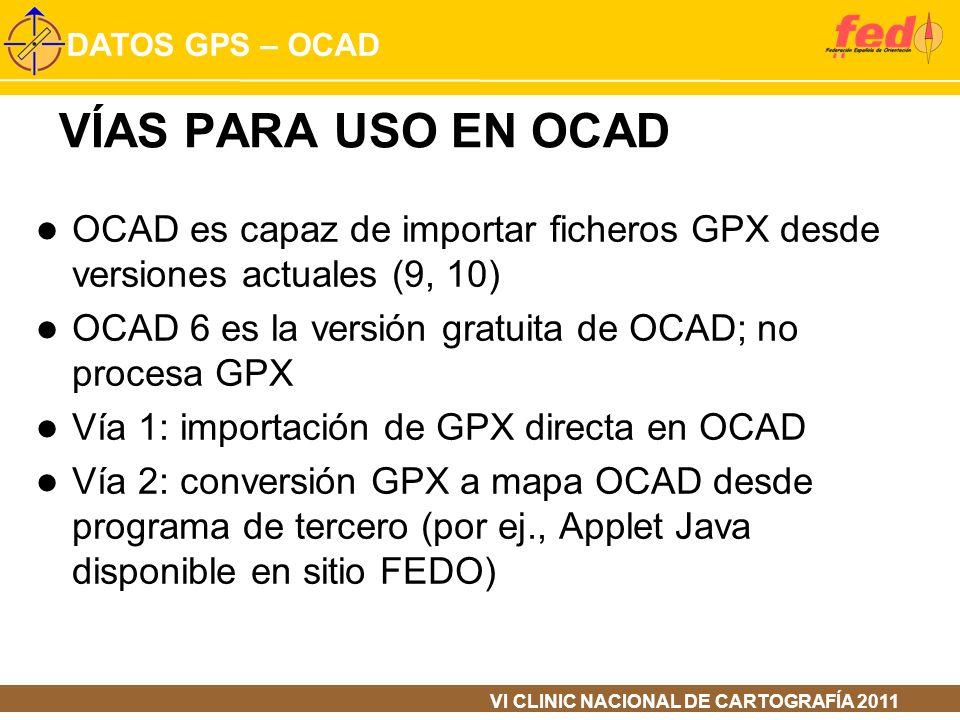 VÍAS PARA USO EN OCADOCAD es capaz de importar ficheros GPX desde versiones actuales (9, 10) OCAD 6 es la versión gratuita de OCAD; no procesa GPX.
