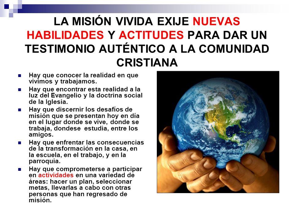 LA MISIÓN VIVIDA EXIJE NUEVAS HABILIDADES Y ACTITUDES PARA DAR UN TESTIMONIO AUTÉNTICO A LA COMUNIDAD CRISTIANA