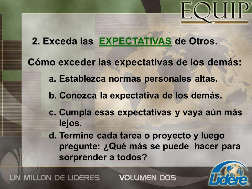 2. Exceda las EXPECTATIVAS de Otros.