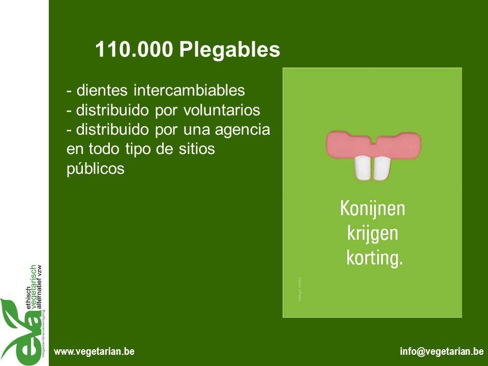 110.000 Plegables dientes intercambiables - distribuido por voluntarios - distribuido por una agencia en todo tipo de sitios públicos.