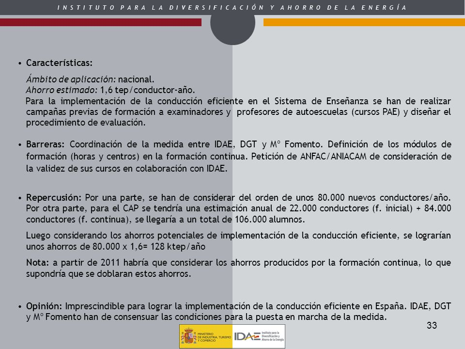Características: Ámbito de aplicación: nacional. Ahorro estimado: 1,6 tep/conductor-año.