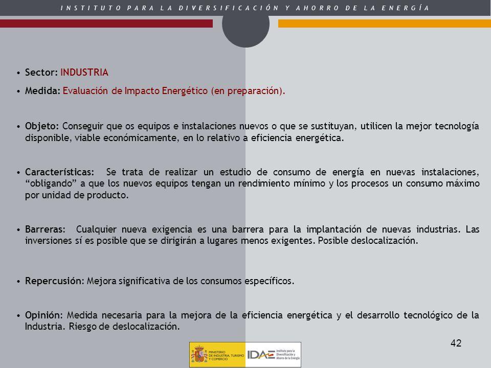 Sector: INDUSTRIA Medida: Evaluación de Impacto Energético (en preparación).