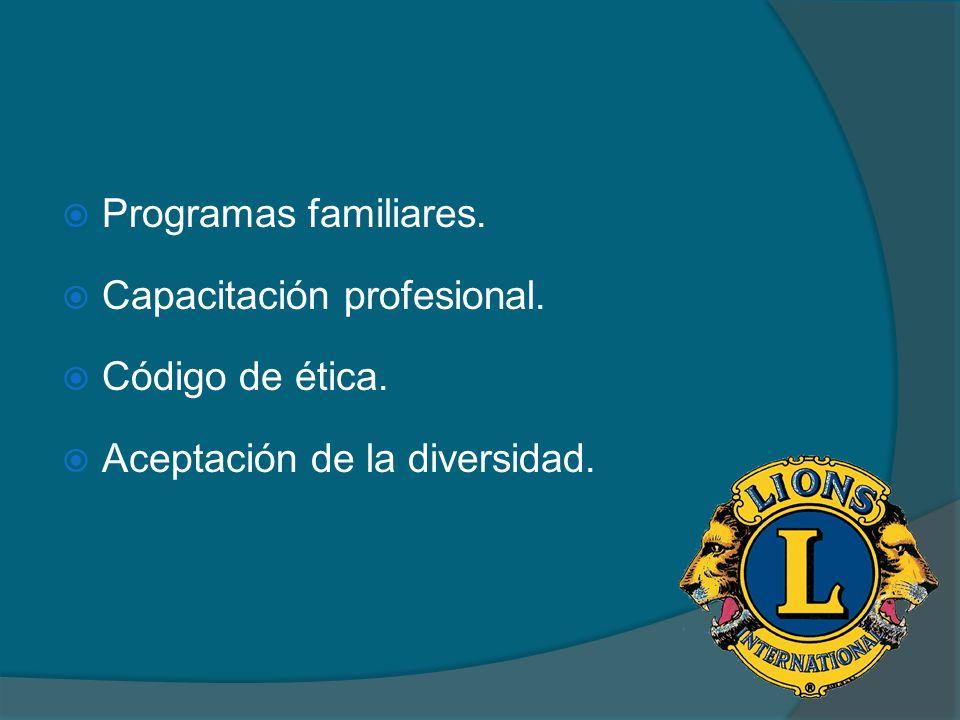 Programas familiares. Capacitación profesional. Código de ética. Aceptación de la diversidad.