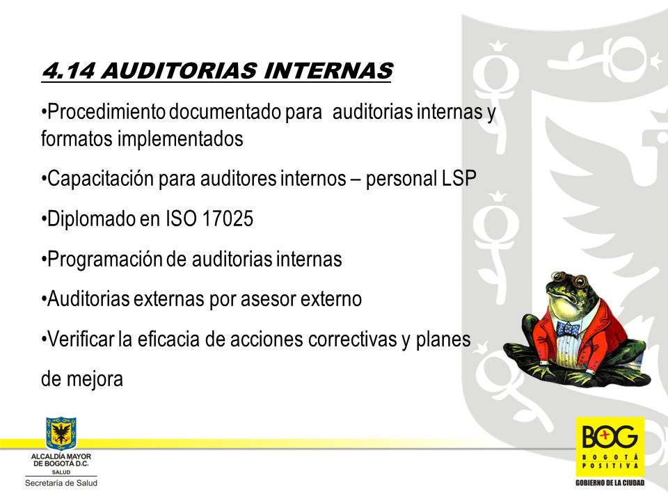 4.14 AUDITORIAS INTERNAS Procedimiento documentado para auditorias internas y formatos implementados.