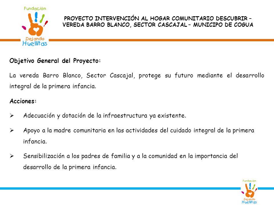 Objetivo General del Proyecto: