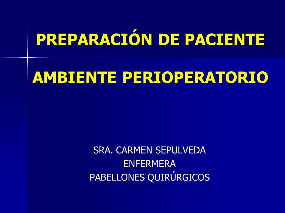 PREPARACIÓN DE PACIENTE AMBIENTE PERIOPERATORIO