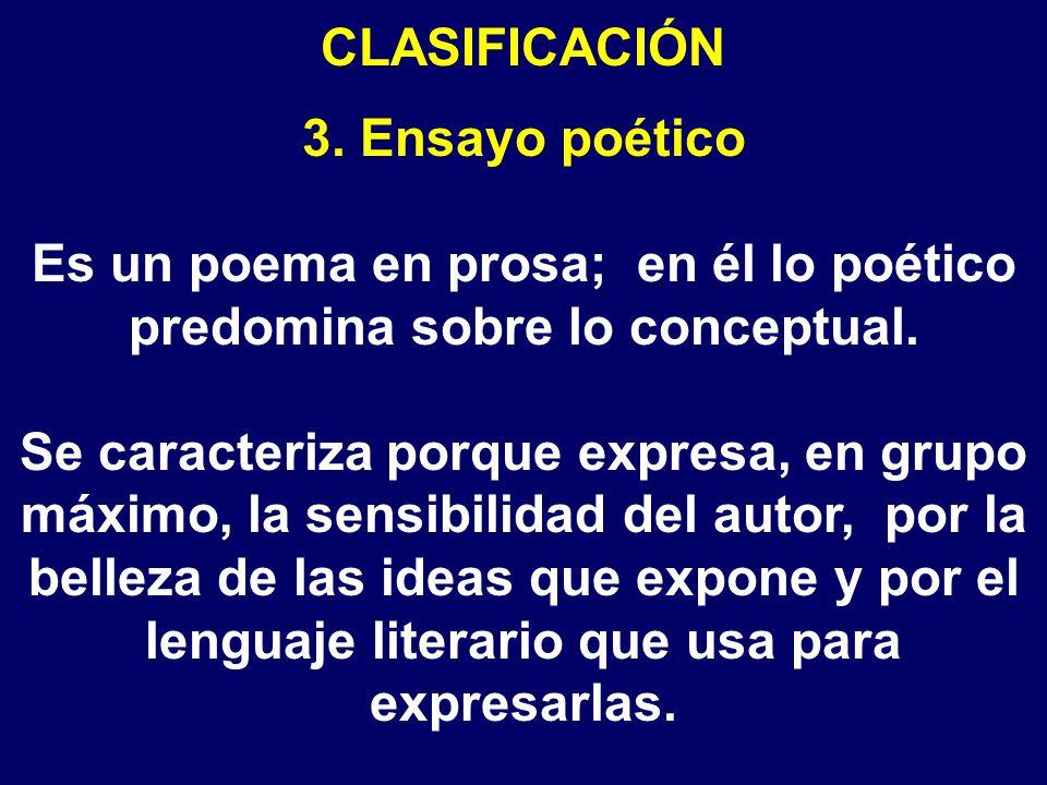 Es un poema en prosa; en él lo poético predomina sobre lo conceptual.