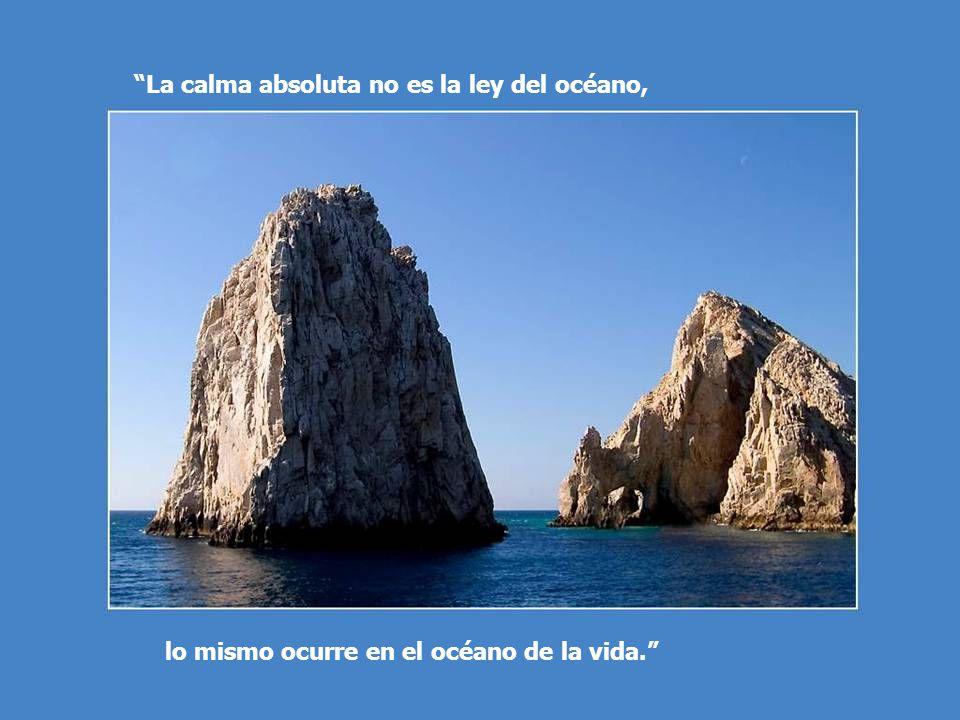 La calma absoluta no es la ley del océano,