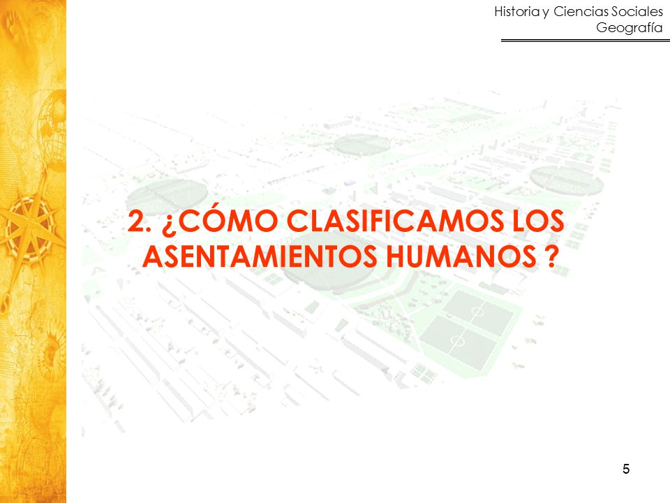 2. ¿CÓMO CLASIFICAMOS LOS ASENTAMIENTOS HUMANOS