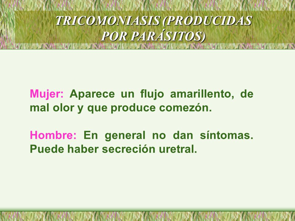 TRICOMONIASIS (PRODUCIDAS POR PARÁSITOS)