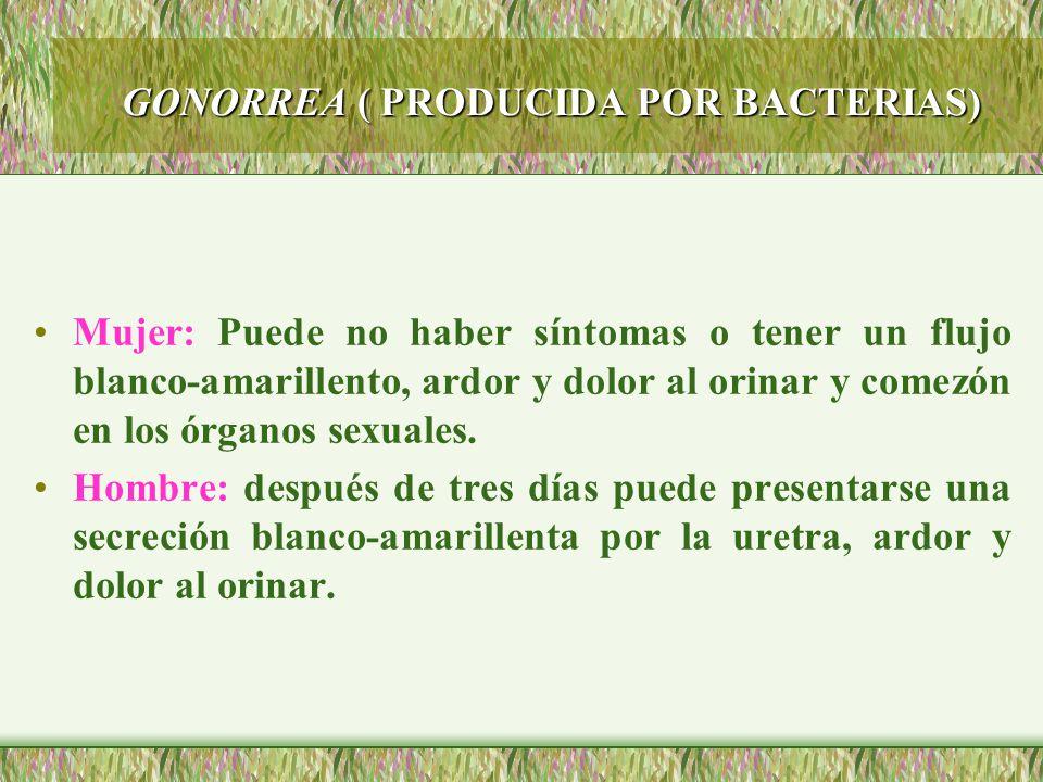 GONORREA ( PRODUCIDA POR BACTERIAS)