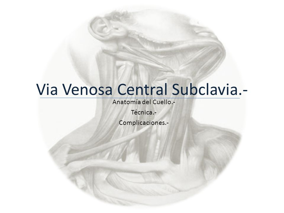 Via Venosa Central Subclavia.- - ppt video online descargar