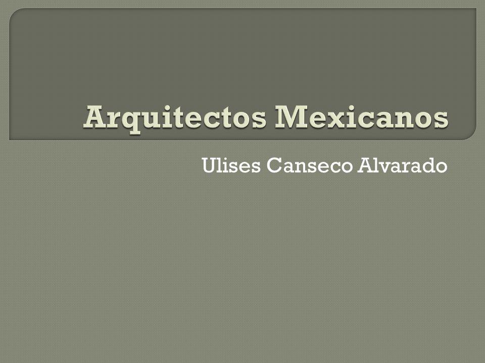 Arquitectos mexicanos ppt descargar for Arquitectos mexicanos
