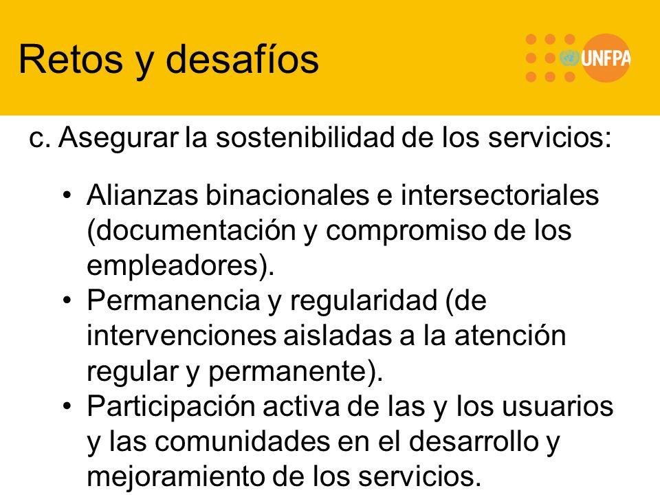 Retos y desafíos c. Asegurar la sostenibilidad de los servicios: