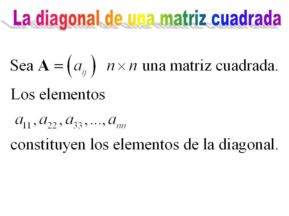 La diagonal de una matriz cuadrada