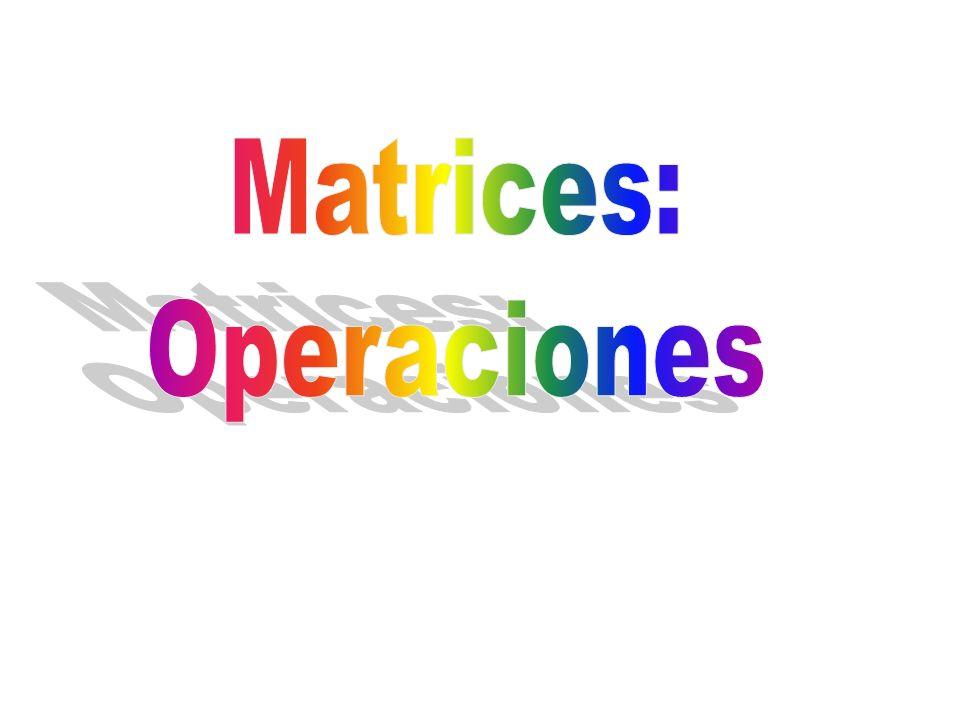 Matrices: Operaciones