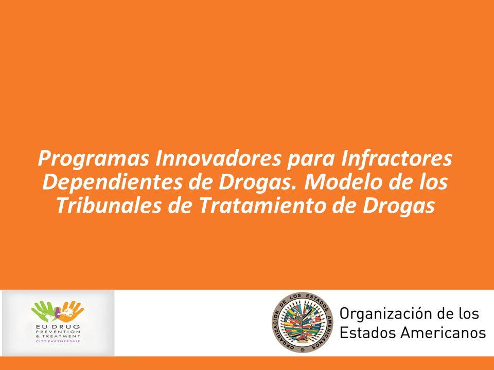 Programas Innovadores para Infractores Dependientes de Drogas