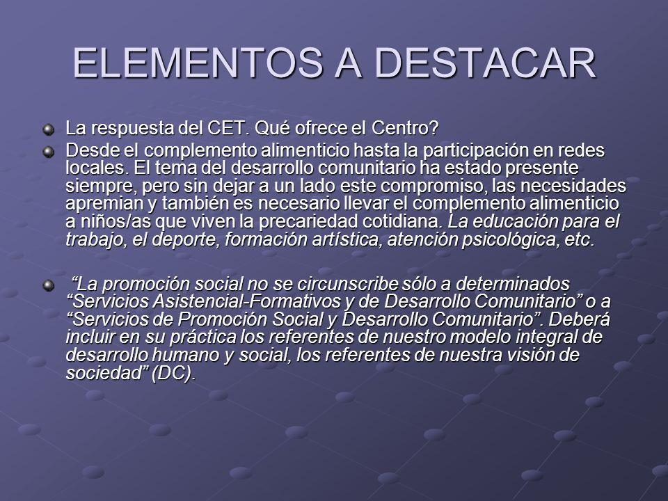 ELEMENTOS A DESTACAR La respuesta del CET. Qué ofrece el Centro