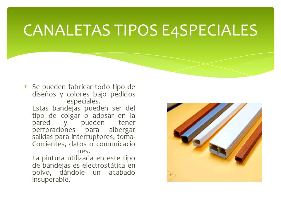CANALETAS TIPOS E4SPECIALES