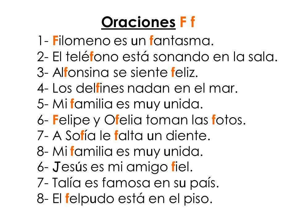 Oraciones F f 1- Filomeno es un fantasma.
