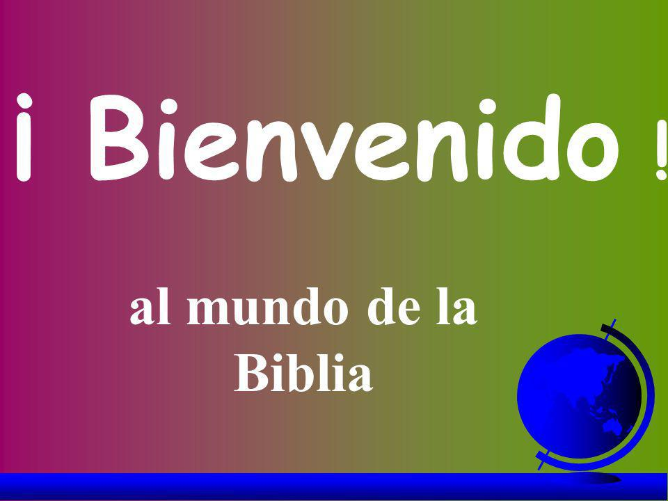 ¡ Bienvenido ! al mundo de la Biblia