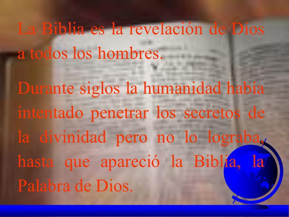 La Biblia es la revelación de Dios a todos los hombres.