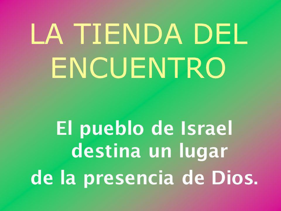 El pueblo de Israel destina un lugar