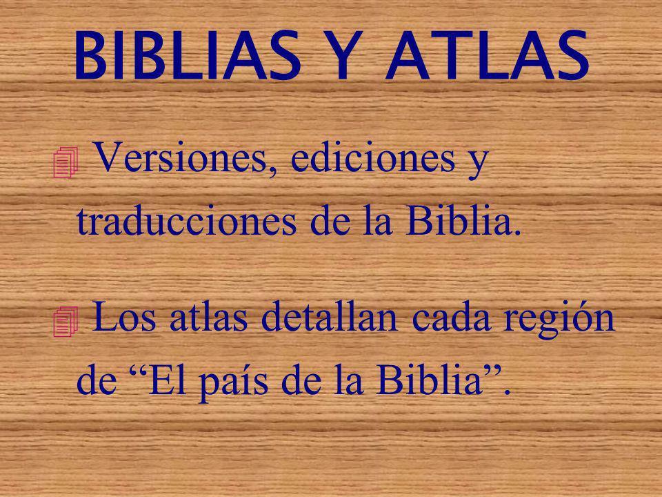 BIBLIAS Y ATLAS Versiones, ediciones y traducciones de la Biblia.