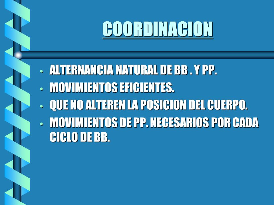 COORDINACION ALTERNANCIA NATURAL DE BB . Y PP. MOVIMIENTOS EFICIENTES.