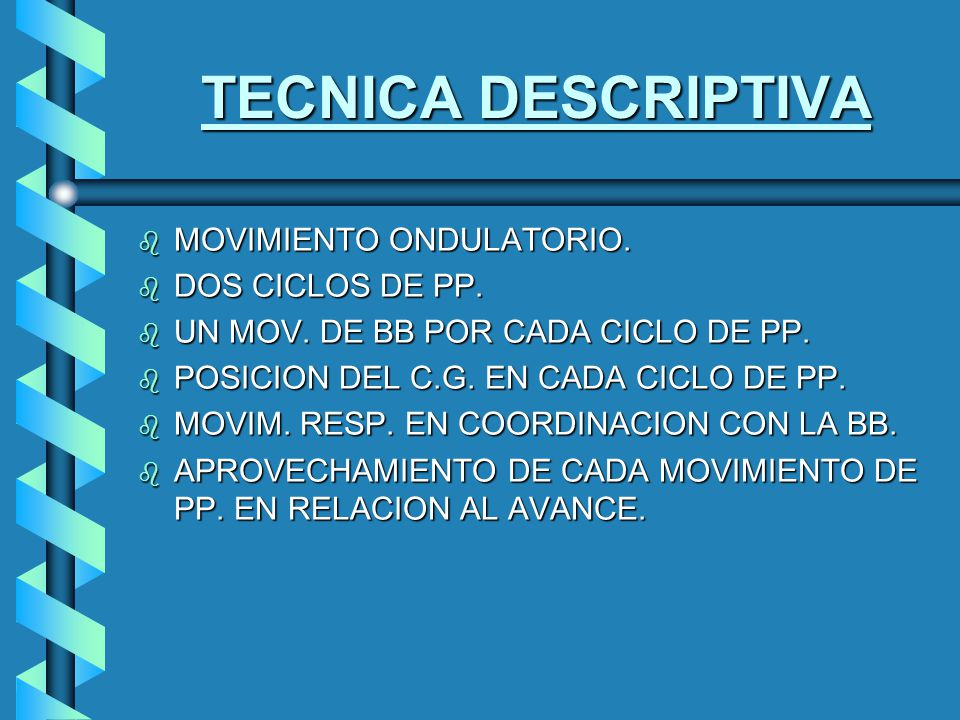 TECNICA DESCRIPTIVA MOVIMIENTO ONDULATORIO. DOS CICLOS DE PP.