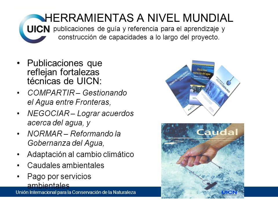HERRAMIENTAS A NIVEL MUNDIAL publicaciones de guía y referencia para el aprendizaje y construcción de capacidades a lo largo del proyecto.