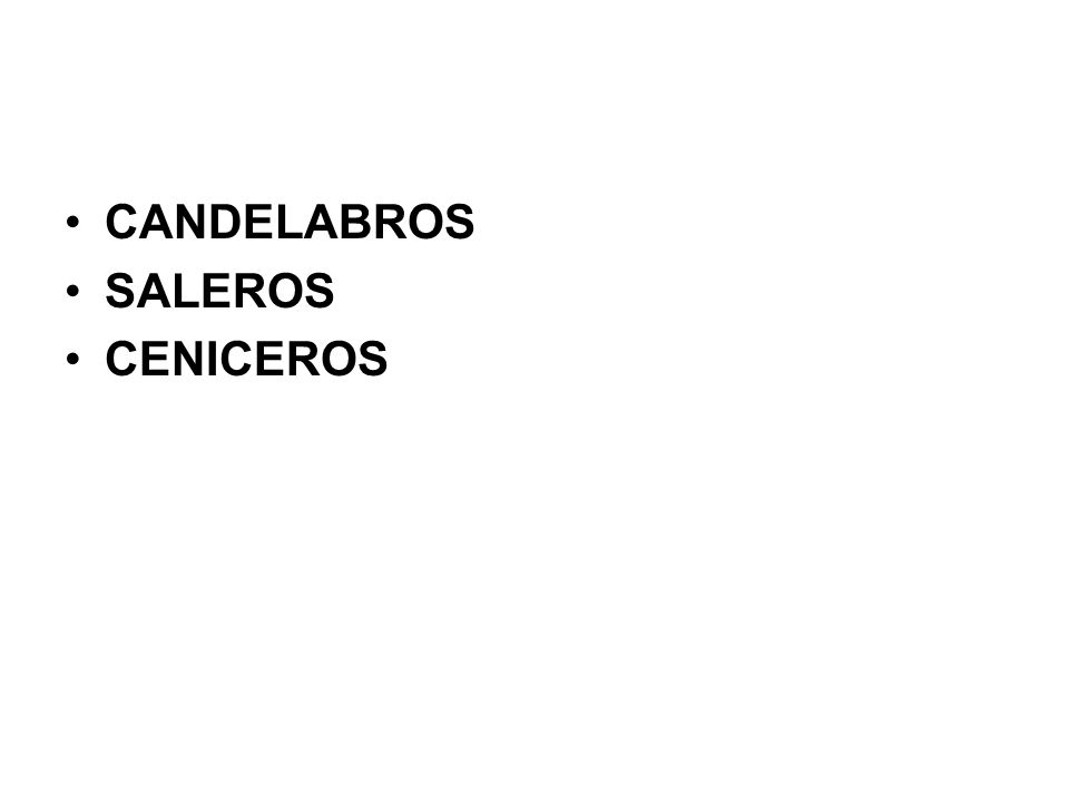 CANDELABROS SALEROS CENICEROS