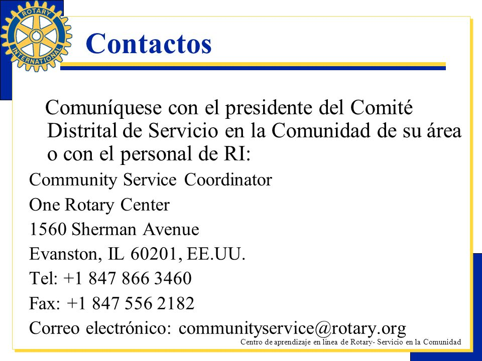 ContactosComuníquese con el presidente del Comité Distrital de Servicio en la Comunidad de su área o con el personal de RI: