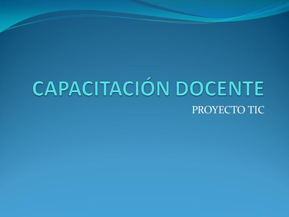 CAPACITACIÓN DOCENTE PROYECTO TIC