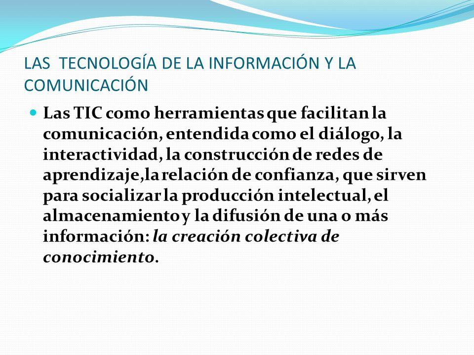 LAS TECNOLOGÍA DE LA INFORMACIÓN Y LA COMUNICACIÓN