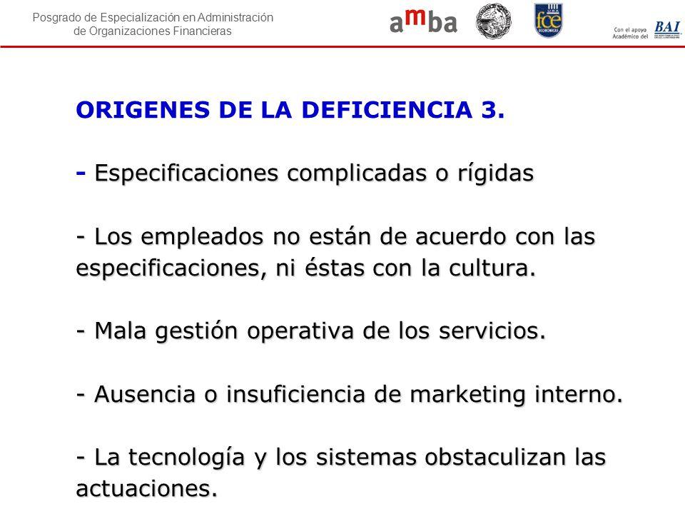 ORIGENES DE LA DEFICIENCIA 3. - Especificaciones complicadas o rígidas