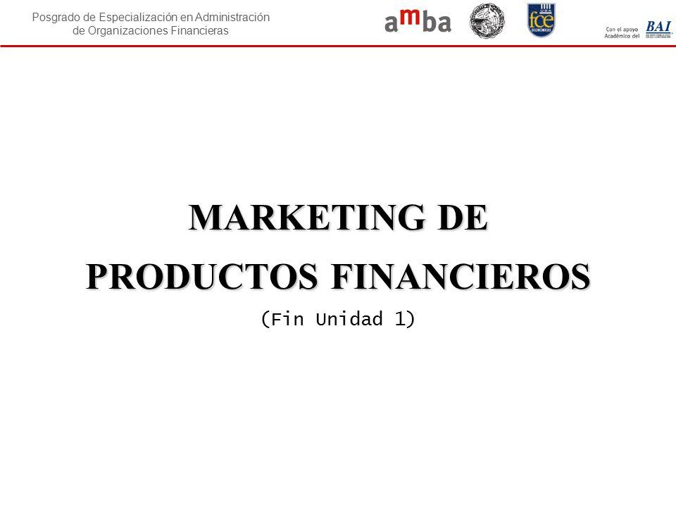 MARKETING DE PRODUCTOS FINANCIEROS (Fin Unidad 1)