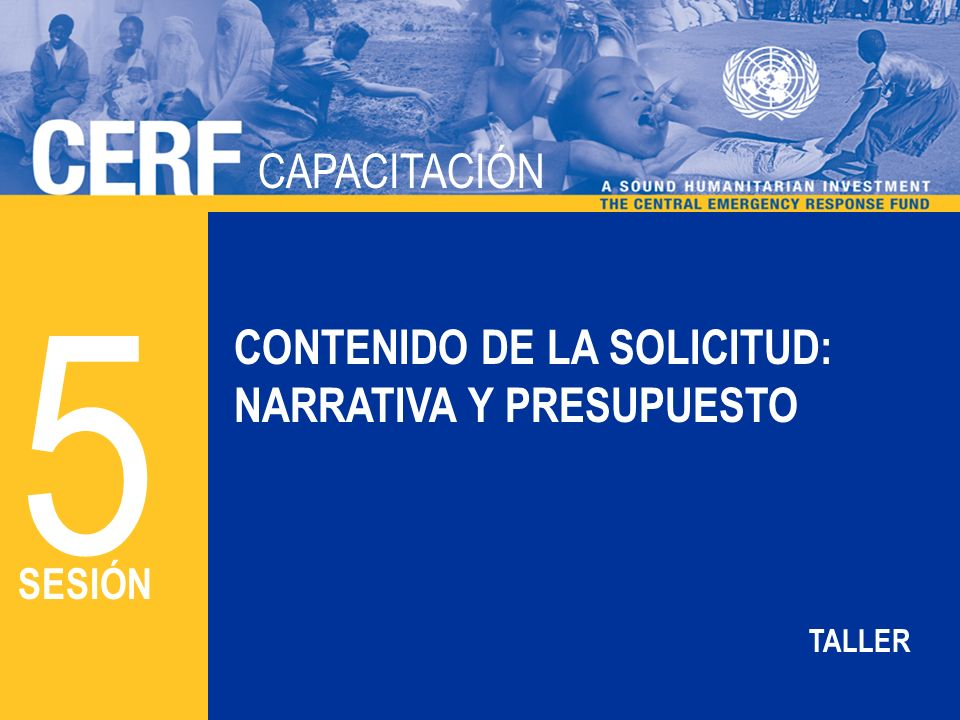 5 CAPACITACIÓN CONTENIDO DE LA SOLICITUD: NARRATIVA Y PRESUPUESTO