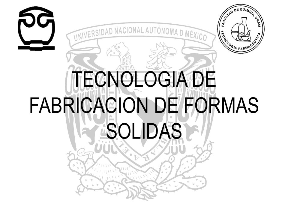 TECNOLOGIA DE FABRICACION DE FORMAS SOLIDAS