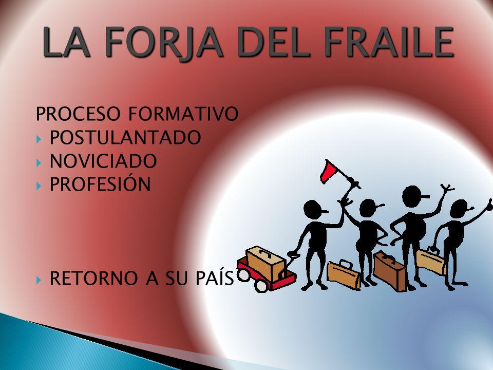 LA FORJA DEL FRAILE PROCESO FORMATIVO POSTULANTADO NOVICIADO PROFESIÓN