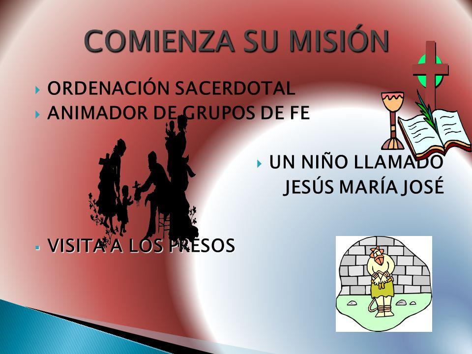 COMIENZA SU MISIÓN ORDENACIÓN SACERDOTAL ANIMADOR DE GRUPOS DE FE