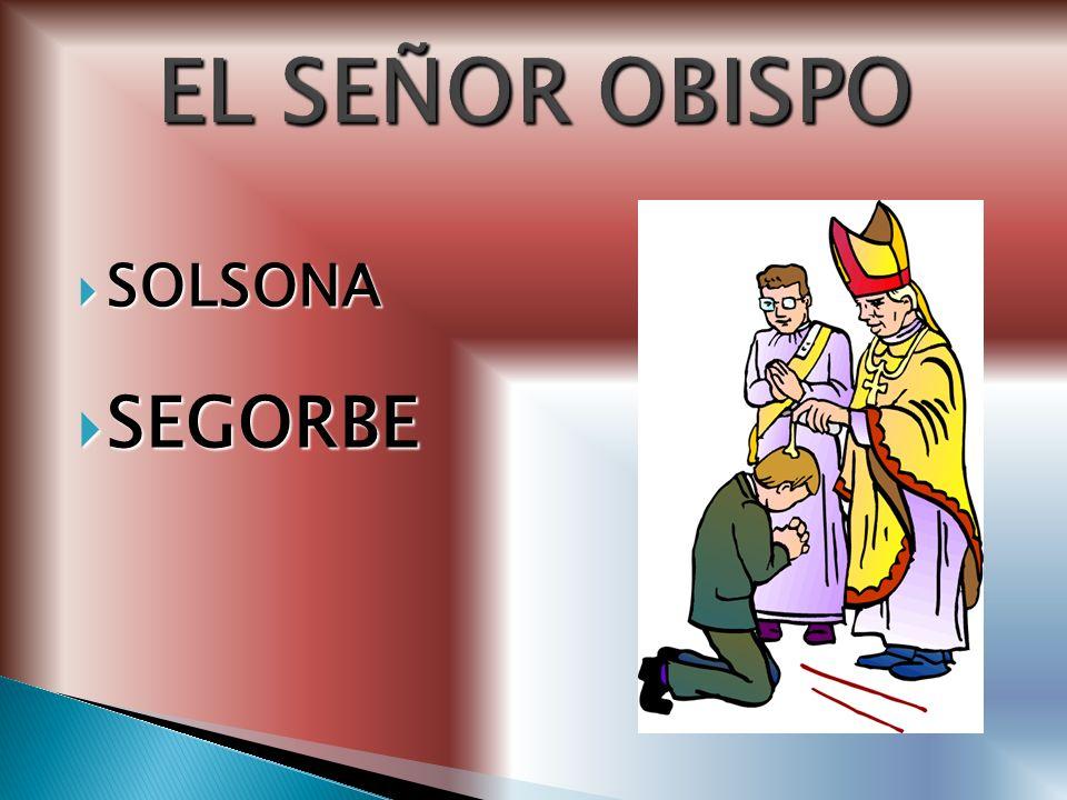 EL SEÑOR OBISPO SOLSONA SEGORBE